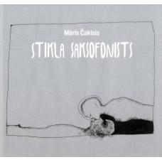 """CD """"Čaklais Māris. Glass saxophonist"""""""