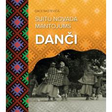 "Book ""Nasteviča Dace ""Suitu novada mantojums – danči"""